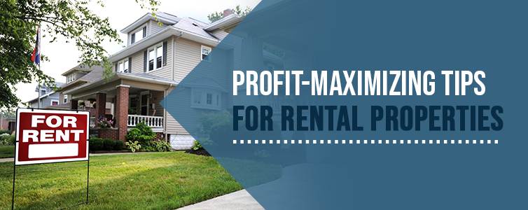Profit-Maximizing Tips for Rental Properties