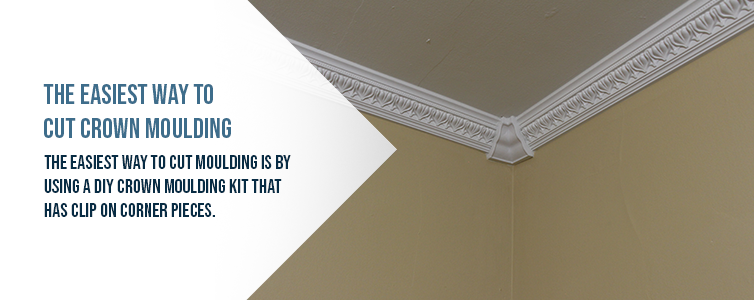 the easiest way to cut crown molding
