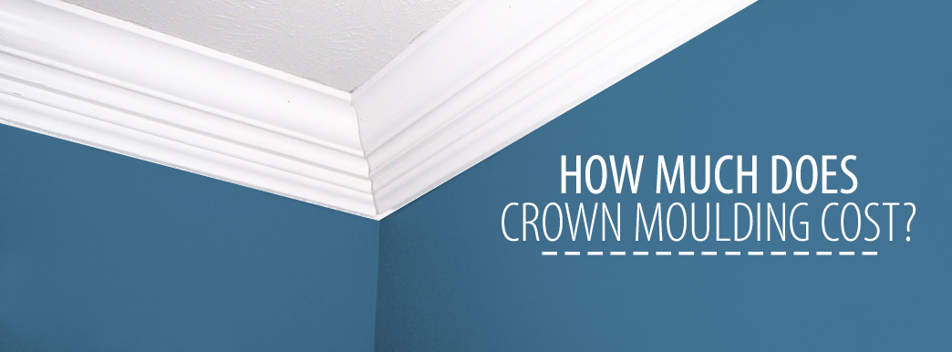 1 How Much Does Crown Moulding Cost