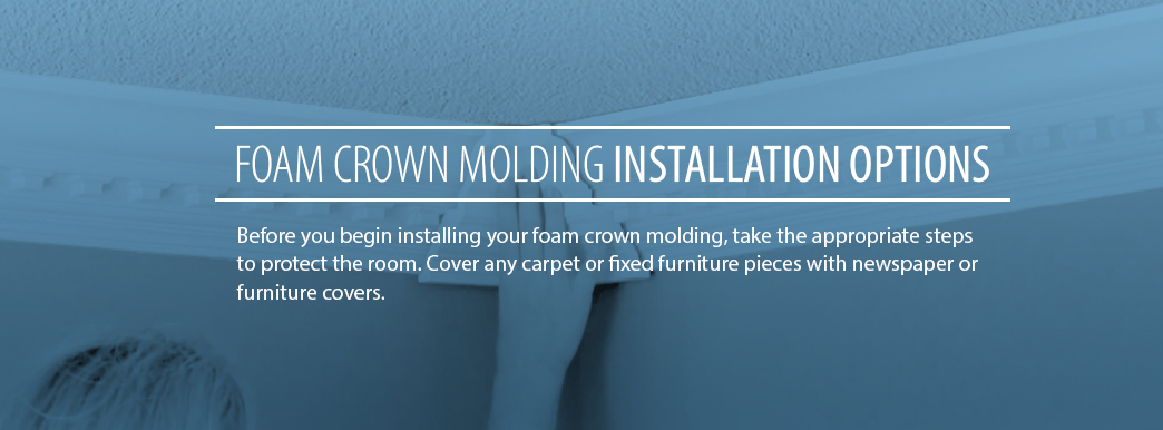 4 Foam Crown Molding Installation Options